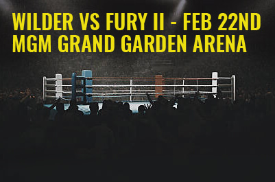 WILDER vs FURY II - FEB 22nd MGM GRAND GARDEN ARENA